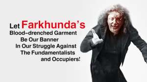 Let Farkhunda's Blood-drenched Garment Be Our Banner In Our Struggle Against  The Fundamentalists and Occupiers!