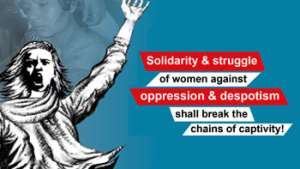 Awareness, organization, struggle:  No other way for women's emancipation!